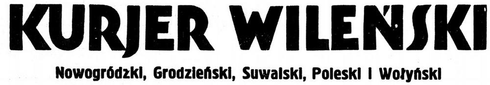 Kurjer Wileński wraz z Kurjerem Wileńsko-Nowogródzkim